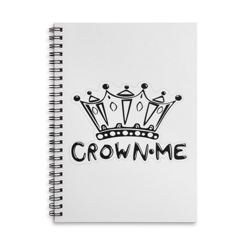 Crown Me Accessories Lined Spiral Notebook by elledeegee's Artist Shop