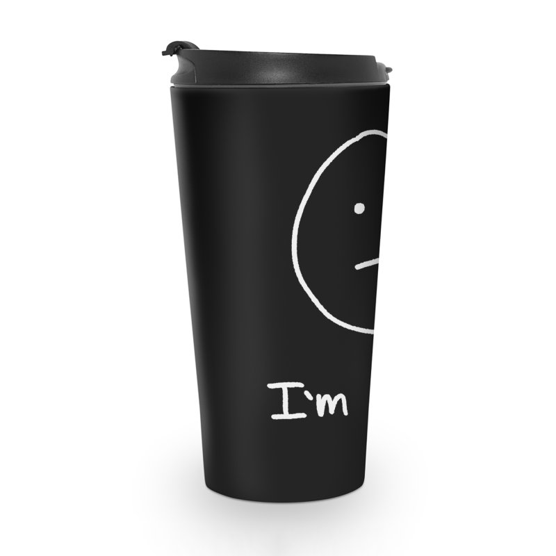 I'm great. Accessories Travel Mug by Ryan's Shop