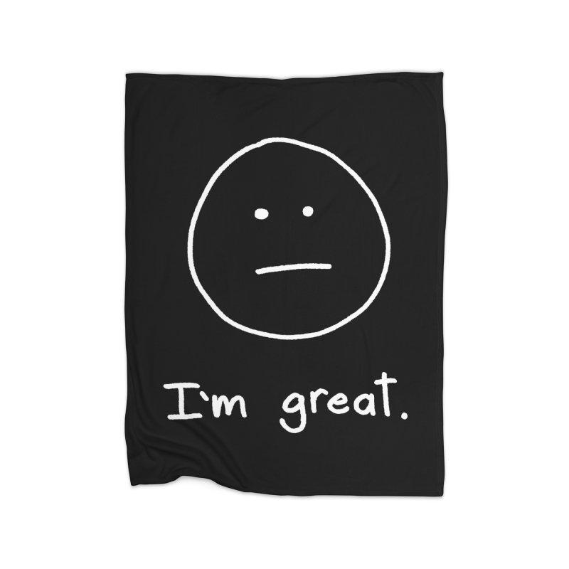 I'm great. Home Fleece Blanket Blanket by Ryan's Shop