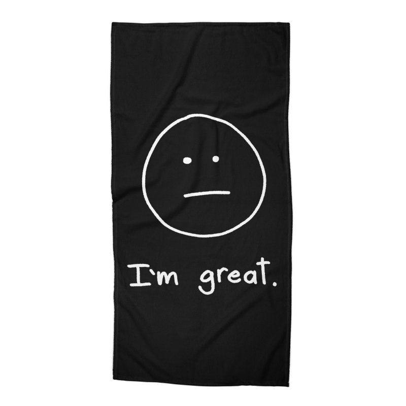 I'm great. Accessories Beach Towel by Ryan's Shop