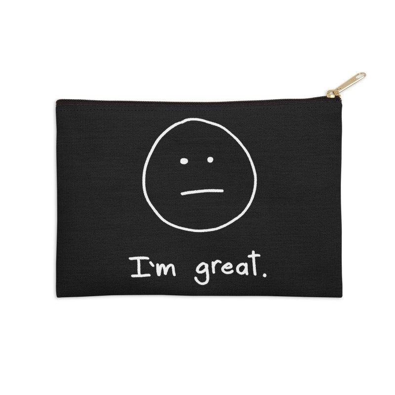 I'm great. Accessories Zip Pouch by Ryan's Shop
