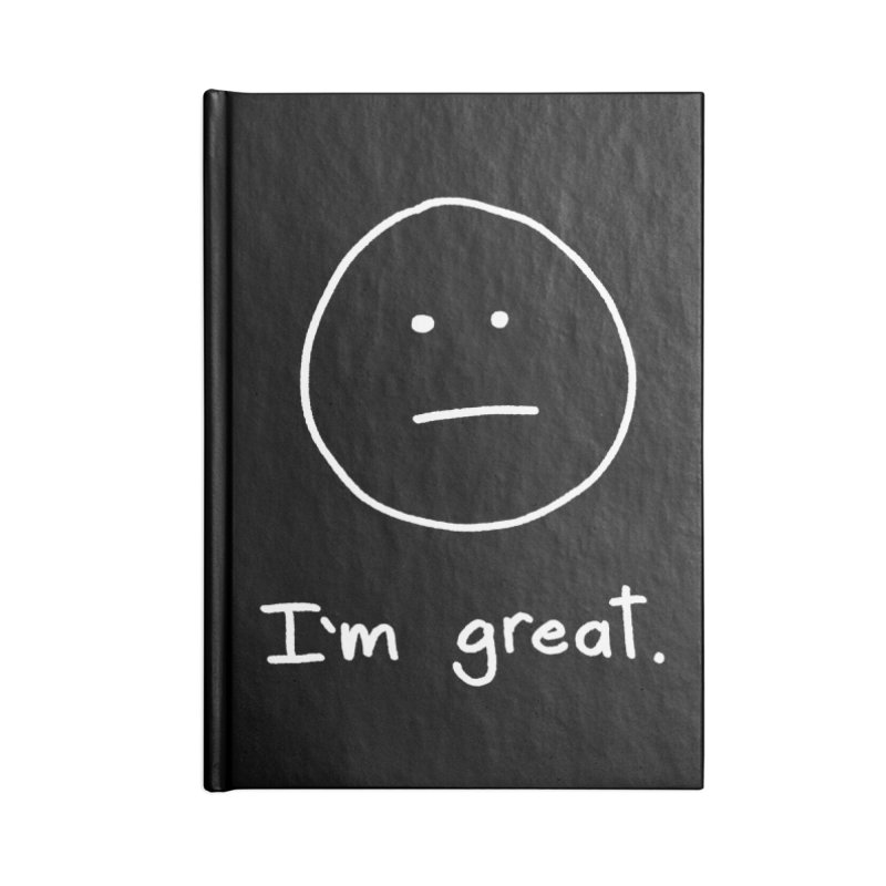 I'm great. Accessories Blank Journal Notebook by Ryan's Shop