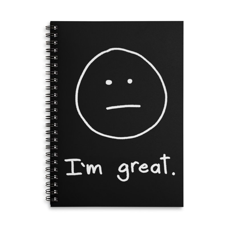 I'm great. Accessories Lined Spiral Notebook by Ryan's Shop
