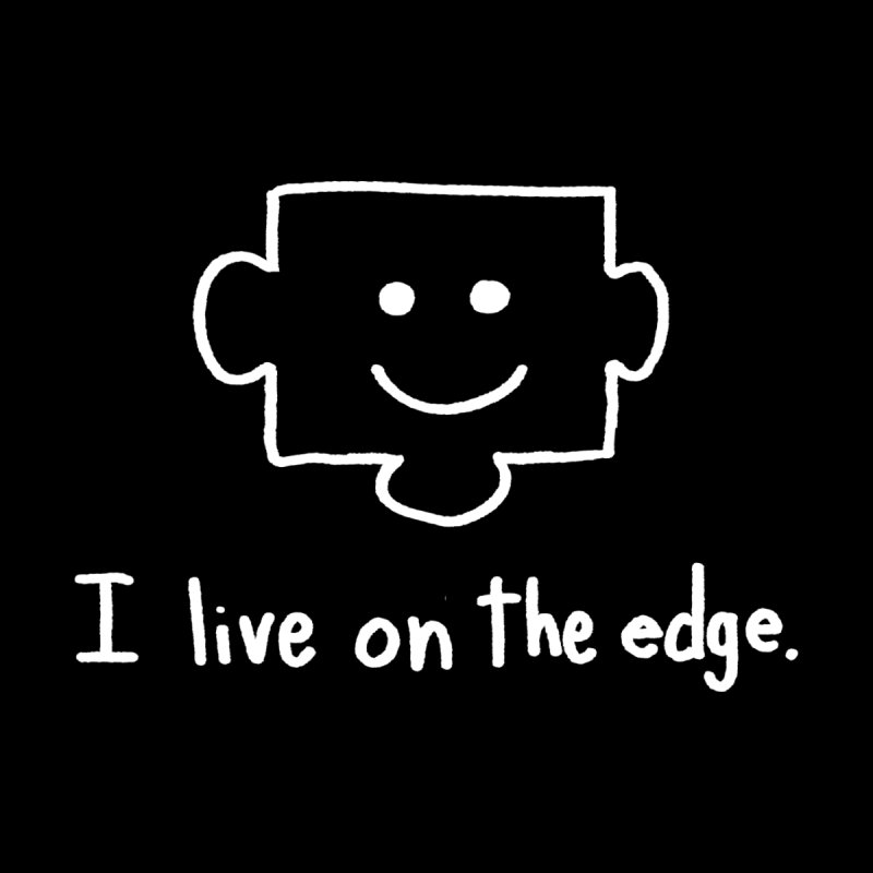 I Live on the Edge Men's T-Shirt by Ryan's Shop