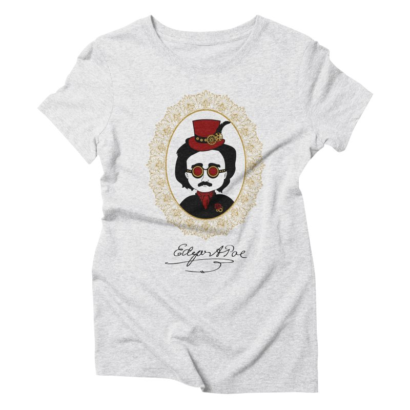Steampunk Edgar Allan Poe - 2 Women's Triblend T-shirt by Ellygator's Artist Shop