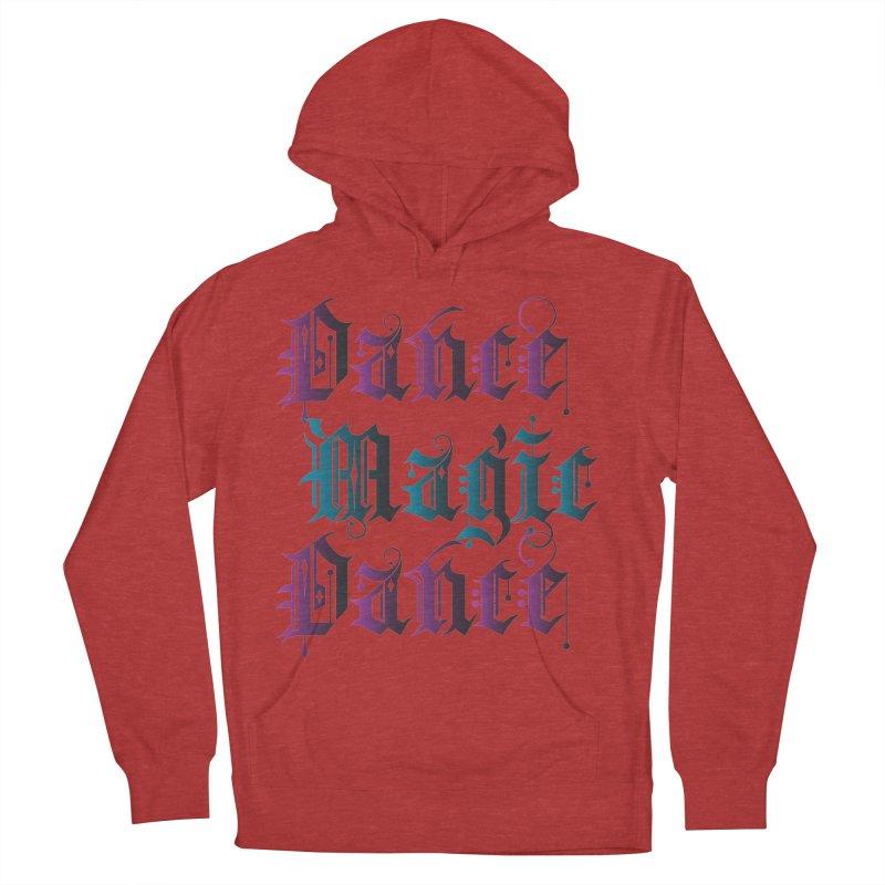 Dance Magic Dance Women's Pullover Hoody by Ellygator's Artist Shop