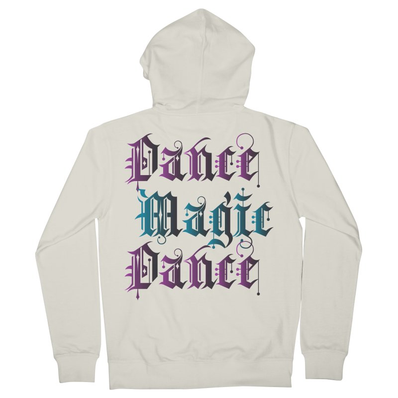 Dance Magic Dance Women's Zip-Up Hoody by Ellygator's Artist Shop