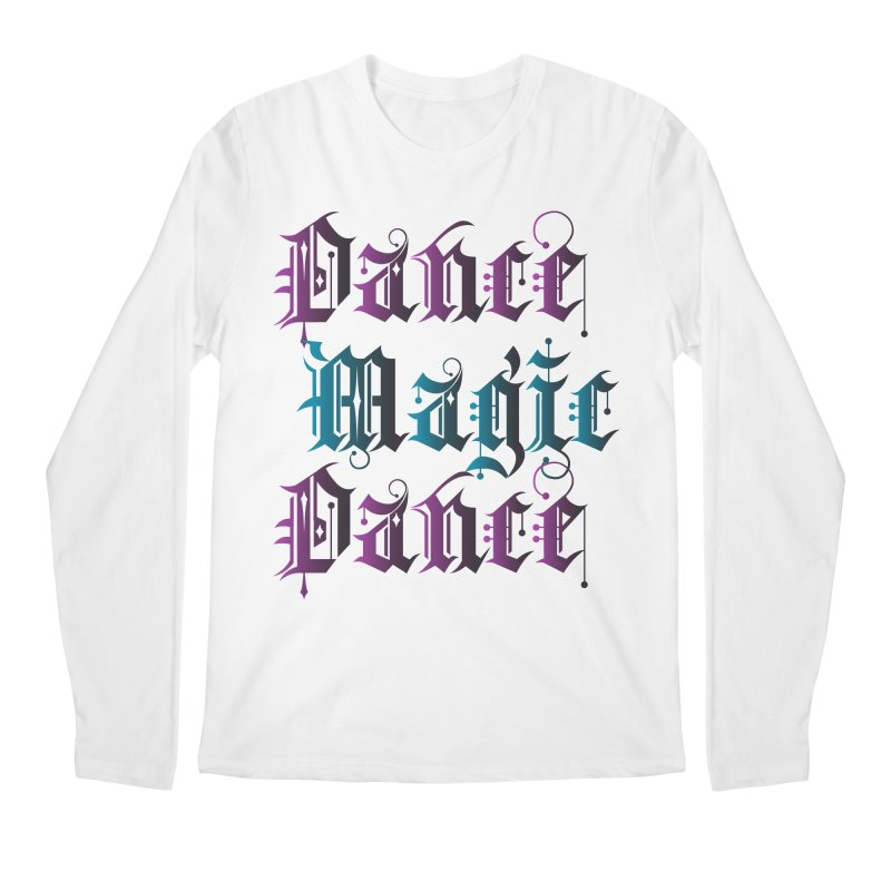 Dance Magic Dance Men's Longsleeve T-Shirt by Ellygator's Artist Shop