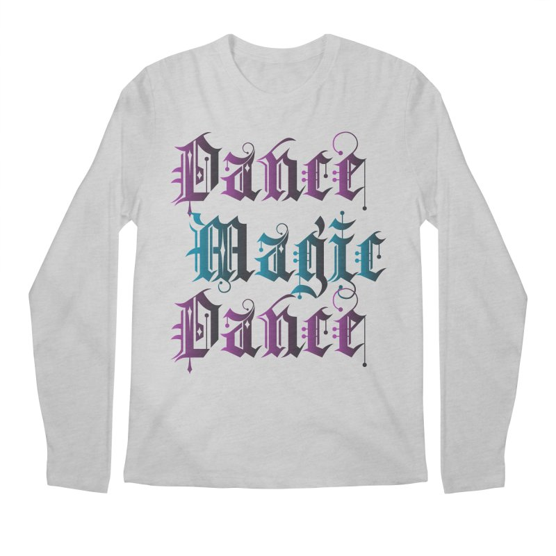 Dance Magic Dance Men's Longsleeve T-Shirt by Ellygator's Artist Shop