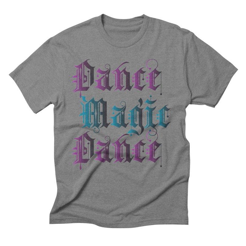 Dance Magic Dance Men's Triblend T-Shirt by Ellygator's Artist Shop