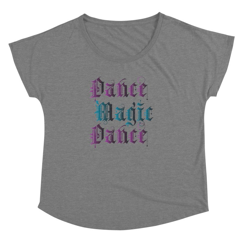 Dance Magic Dance Women's Dolman by Ellygator's Artist Shop