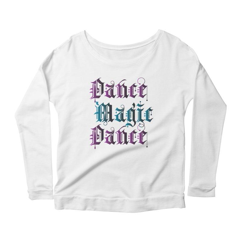 Dance Magic Dance Women's Longsleeve Scoopneck  by Ellygator's Artist Shop