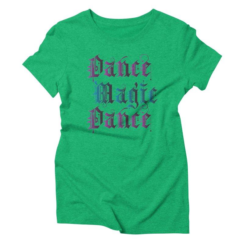 Dance Magic Dance Women's Triblend T-Shirt by Ellygator's Artist Shop
