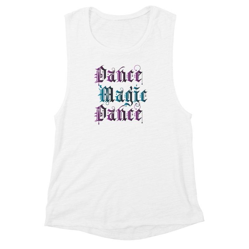 Dance Magic Dance Women's Muscle Tank by Ellygator's Artist Shop