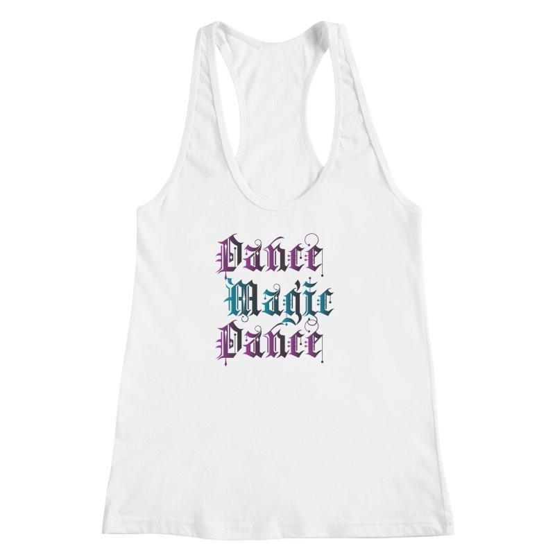 Dance Magic Dance Women's Racerback Tank by Ellygator's Artist Shop