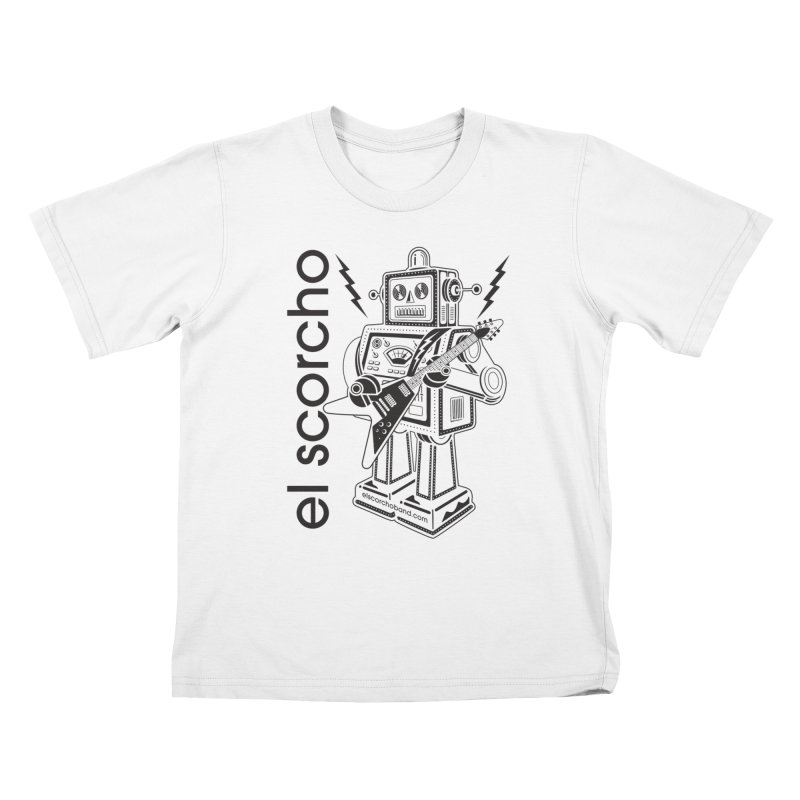 El Scorcho Robot (Black Print) Kids T-Shirt by ATL Tribute Bands Shop