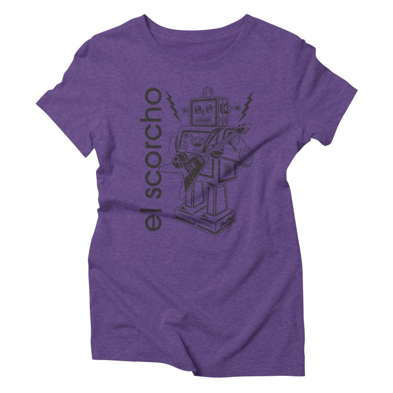El Scorcho Robot (Black Print) Women's Triblend T-Shirt by ATL Tribute Bands Shop