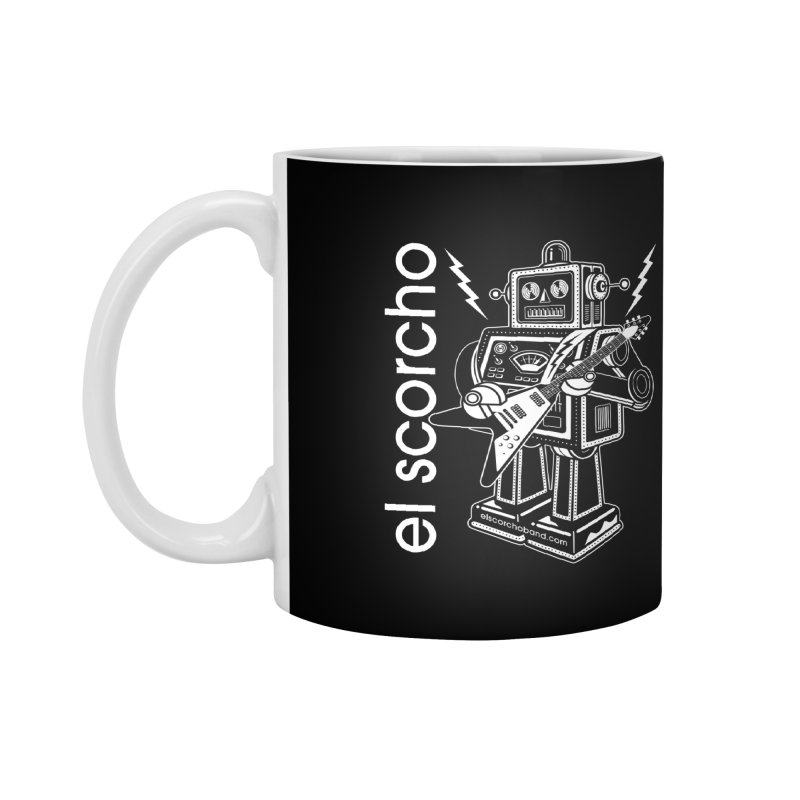 El Scorcho Robot (White Print) Accessories Mug by ATL Tribute Bands Shop