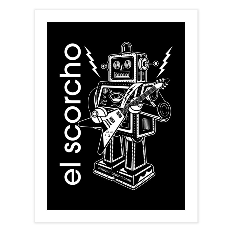 El Scorcho Robot (White Print) Home Fine Art Print by ATL Tribute Bands Shop