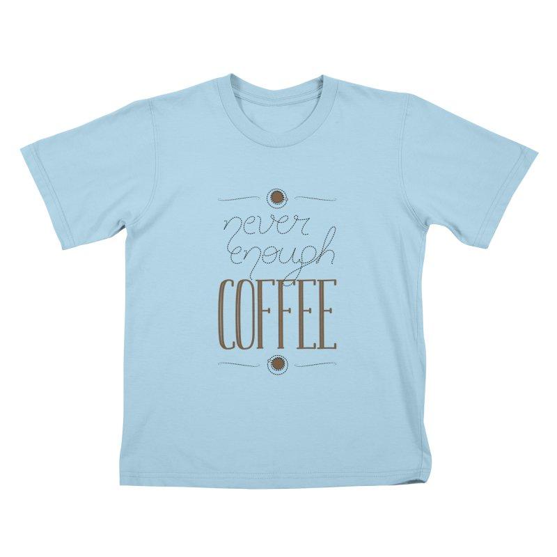 Never Enough Coffee Kids T-Shirt by elvisbr's Artist Shop
