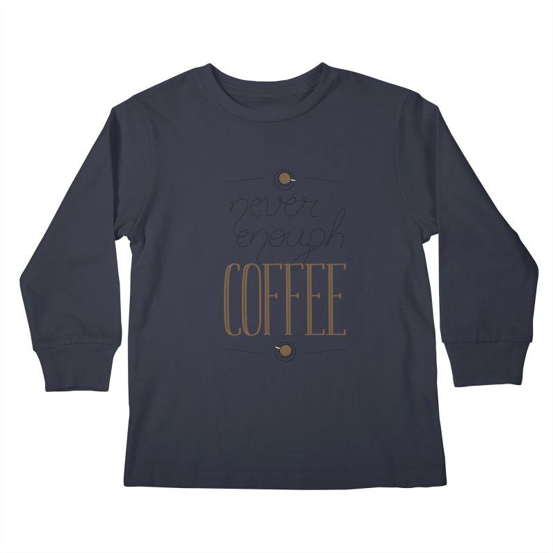 Never Enough Coffee Kids Longsleeve T-Shirt by elvisbr's Artist Shop