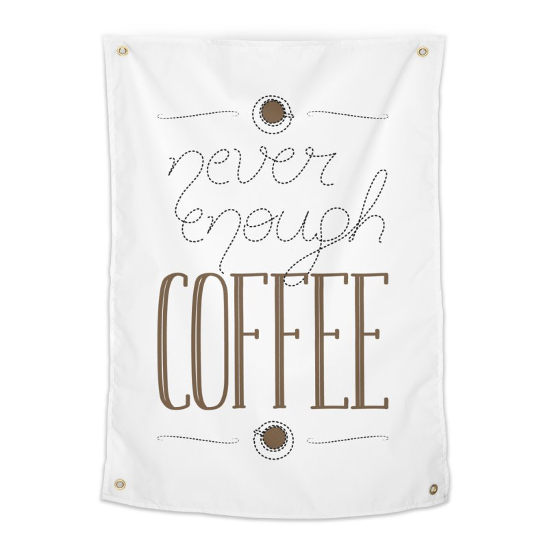 Never Enough Coffee Home Tapestry by elvisbr's Artist Shop