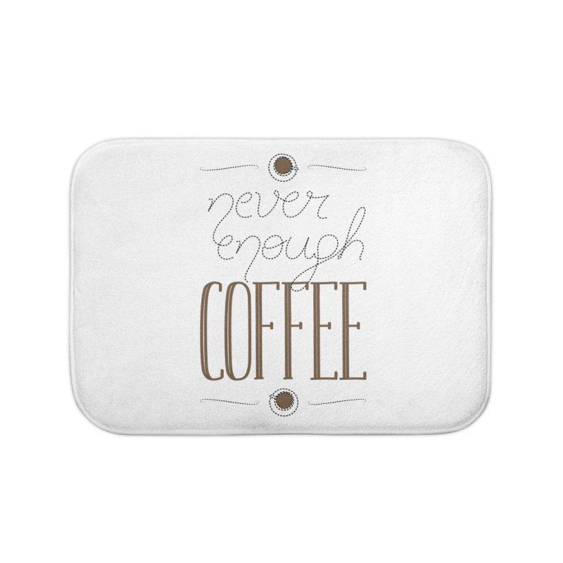 Never Enough Coffee Home Bath Mat by elvisbr's Artist Shop