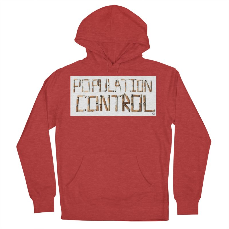 """Population Control"" Women's French Terry Pullover Hoody by The Embien Empire"