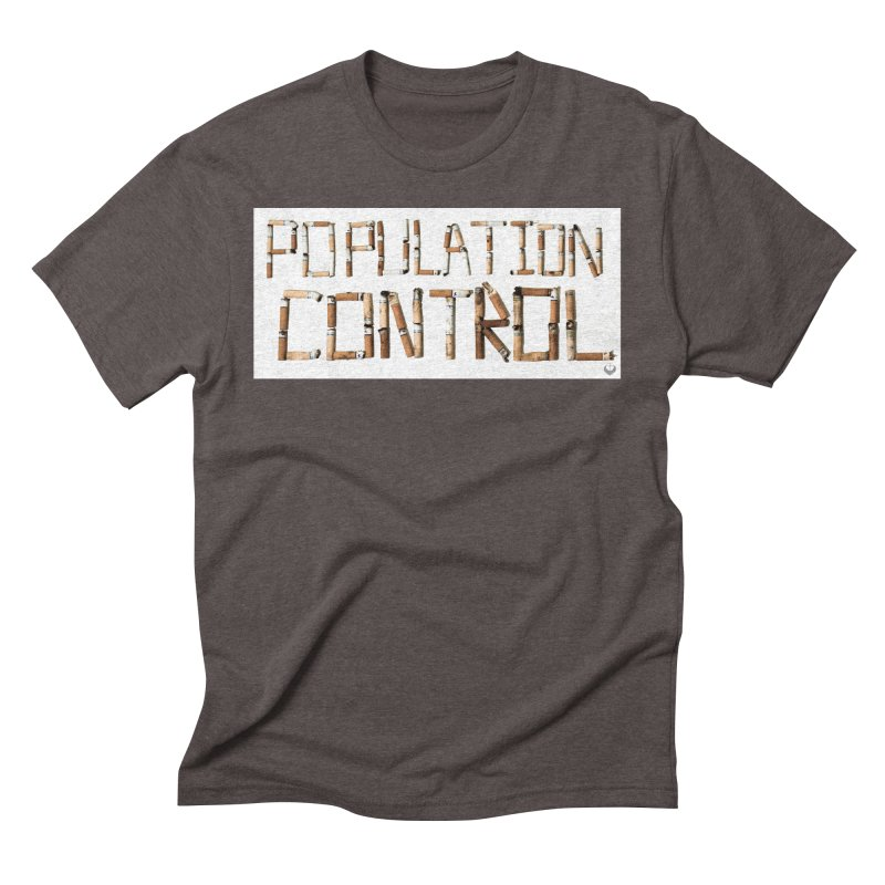 """""""Population Control"""" Men's Triblend T-Shirt by The Embien Empire"""