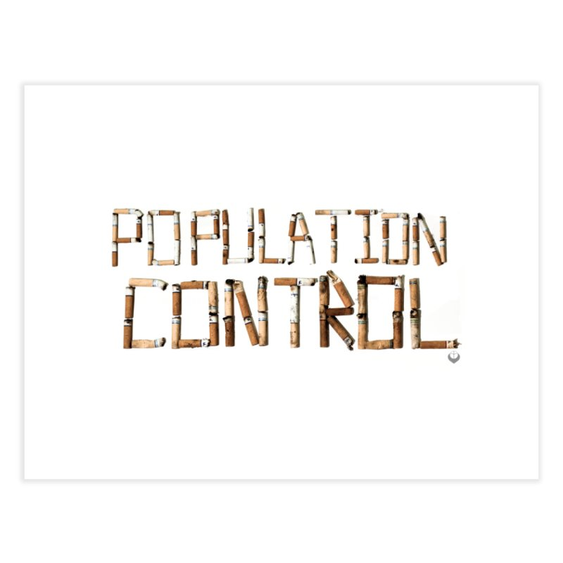 """Population Control"" Home Fine Art Print by The Embien Empire"