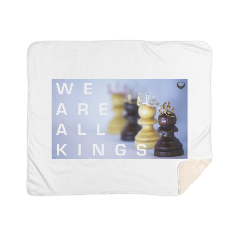 """We are alll kings"" Home Sherpa Blanket Blanket by The Embien Empire"