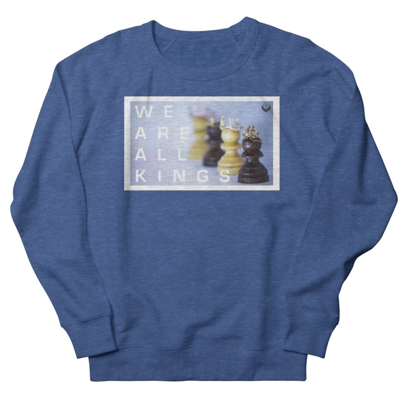 """We are alll kings"" Men's Sweatshirt by The Embien Empire"