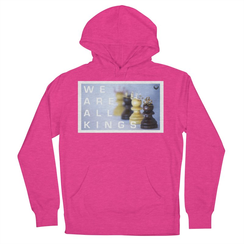 """""""We are alll kings"""" Women's French Terry Pullover Hoody by The Embien Empire"""