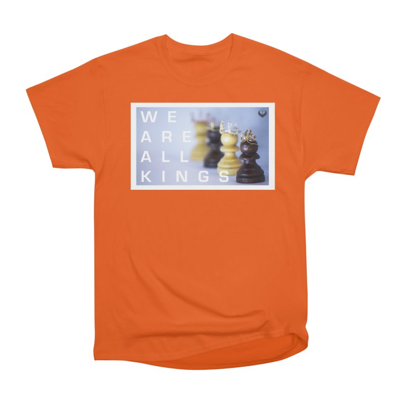 """""""We are alll kings"""" Men's Heavyweight T-Shirt by The Embien Empire"""