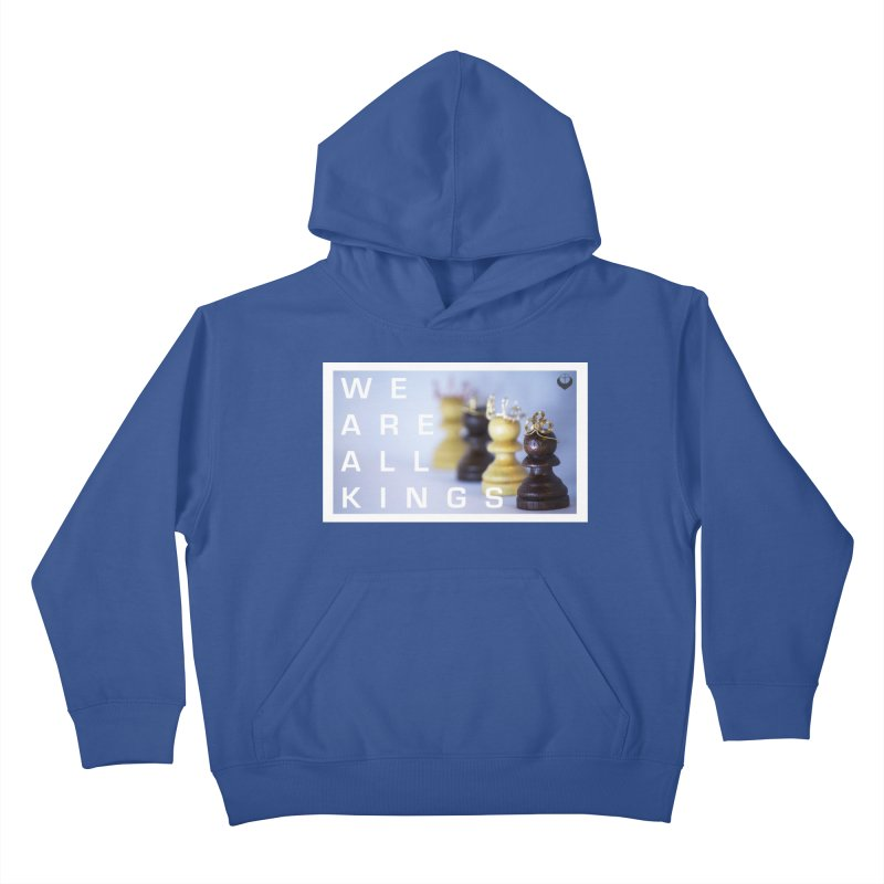 """We are alll kings"" Kids Pullover Hoody by The Embien Empire"