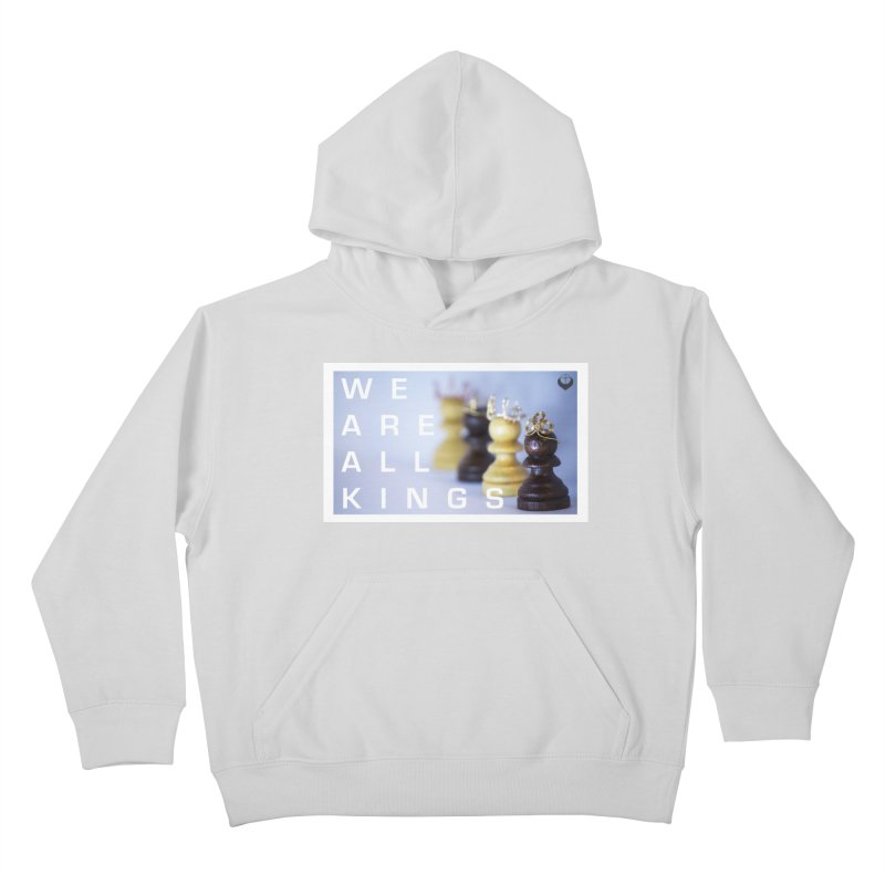 """""""We are alll kings"""" Kids Pullover Hoody by The Embien Empire"""