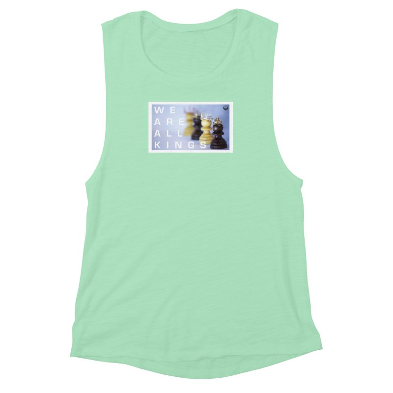 """""""We are alll kings"""" Women's Muscle Tank by The Embien Empire"""