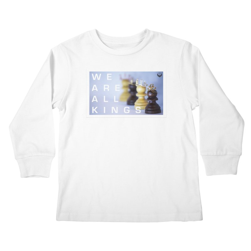 """""""We are alll kings"""" Kids Longsleeve T-Shirt by The Embien Empire"""