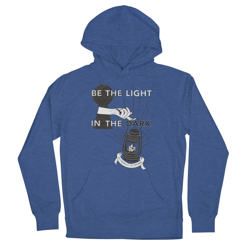 """Be the light in the dark"" Women's French Terry Pullover Hoody by The Embien Empire"