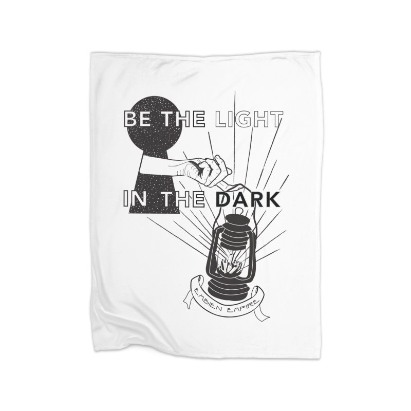 """Be the light in the dark"" Home Fleece Blanket Blanket by The Embien Empire"