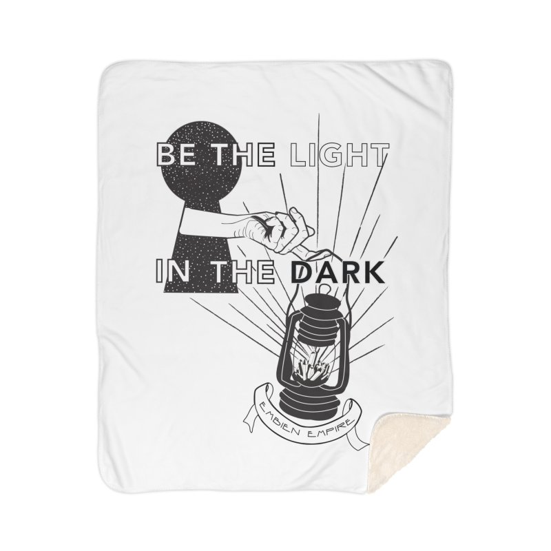 """Be the light in the dark"" Home Sherpa Blanket Blanket by The Embien Empire"