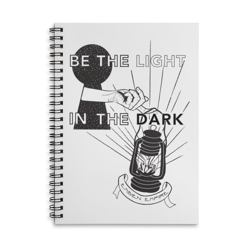 """Be the light in the dark"" Accessories Lined Spiral Notebook by The Embien Empire"