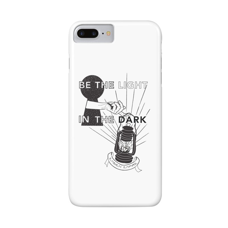 """""""Be the light in the dark"""" Accessories Phone Case by The Embien Empire"""
