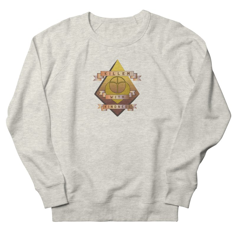 """""""Killem' With Kindness""""  Women's Sweatshirt by The Embien Empire"""
