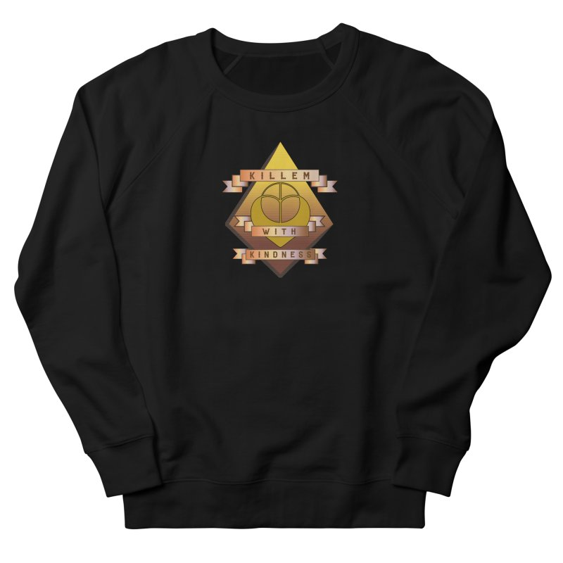 """Killem' With Kindness""  Men's French Terry Sweatshirt by The Embien Empire"