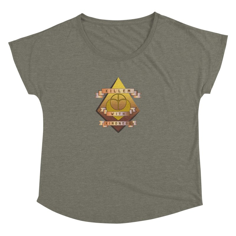 """""""Killem' With Kindness""""  Women's Dolman Scoop Neck by The Embien Empire"""