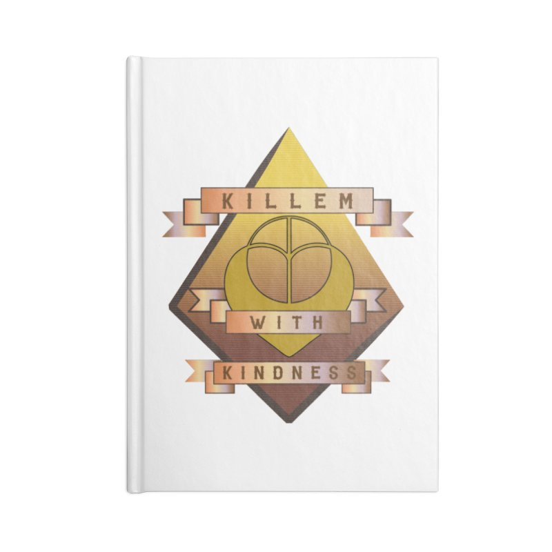 """Killem' With Kindness""  Accessories Lined Journal Notebook by The Embien Empire"