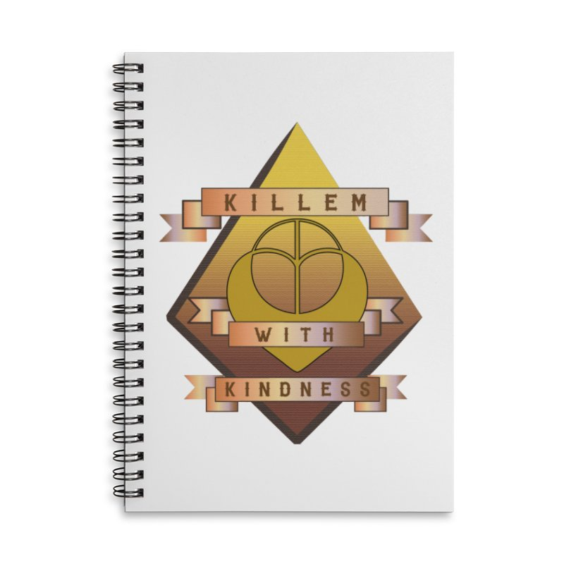 """Killem' With Kindness""  Accessories Lined Spiral Notebook by The Embien Empire"