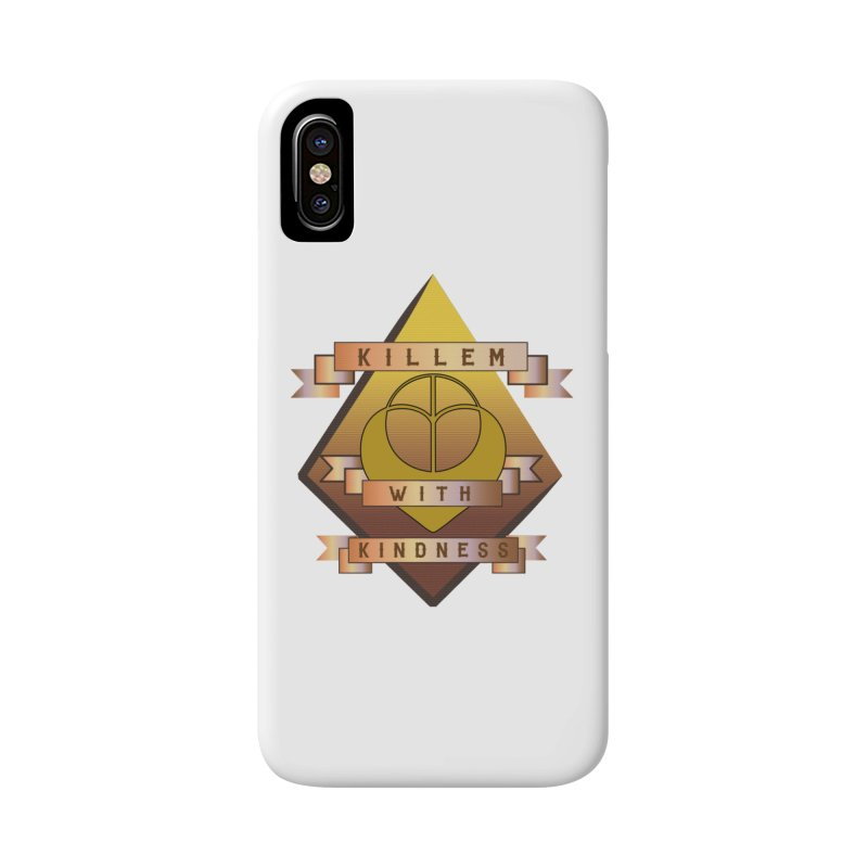 """""""Killem' With Kindness""""  Accessories Phone Case by The Embien Empire"""