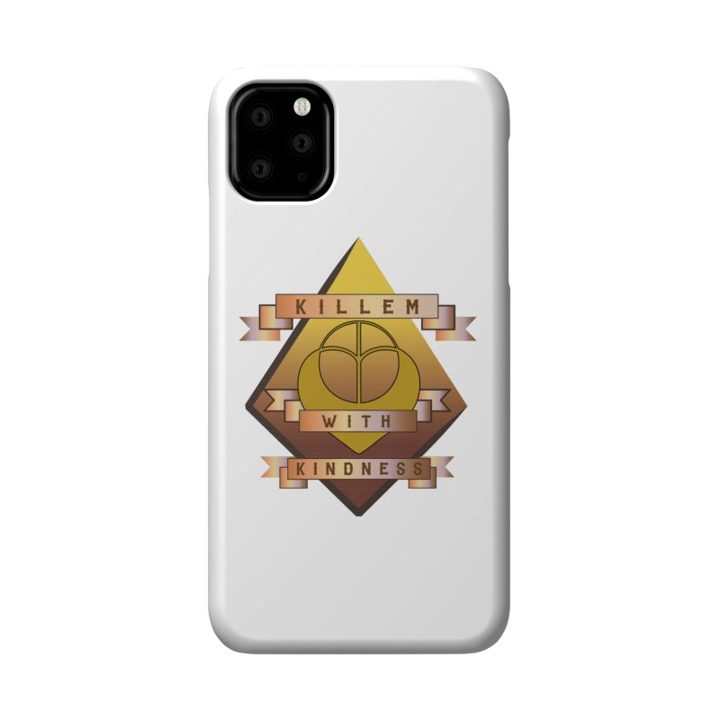 """Killem' With Kindness""  Accessories Phone Case by The Embien Empire"